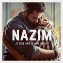 Je suis une femme seule/Nazim