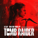 "Run For Your Life (From The Original Motion Picture ""Tomb Raider"")/K.Flay"