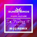 I'm Feeling It (In The Air) (Sunset Bros X Mark McCabe / M-22 Remix)/Sunset Bros, Mark McCabe