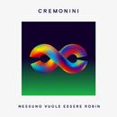 Nessuno Vuole Essere Robin/Cesare Cremonini