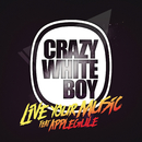 Live Your Music (feat. Apple Gule)/Crazy White Boy