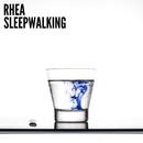 Sleepwalking/RHEA