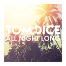 All Night Long/Tom Dice