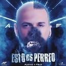 Esto Es Perreo/Alexis & Fido