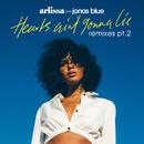 Hearts Ain't Gonna Lie (Remixes, Pt. 2)/Arlissa, Jonas Blue