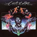 Circle Of Love/Steve Miller Band