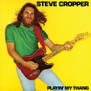 Playin' My Thang/Steve Cropper