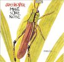 Make Some Noise/Grasshopper