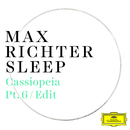 Cassiopeia (Pt. 6 / Edit)/Max Richter