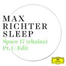 Space 17 (chains) (Pt. 1 / Edit)/Max Richter