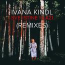 Sve Istine I Laži (Remixes)/Ivana Kindl