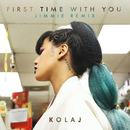 First Time With You (Jimmie Remix)/KOLAJ