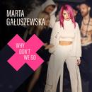 Why Don't We Go/Marta Gałuszewska