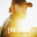 Young Forever/Eric Paslay