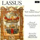 "Lassus: Missa ""Bell' Amfitrit' Altera""; Penitential Psalm VII/Choir of Christ Church Cathedral, Oxford, Simon Preston"