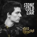 Stone Cold Liar/Milo Meskens