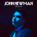 Fire In Me/John Newman