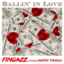 Ballin' In Love (feat. Dustin Tavella)/Fingazz