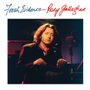 Fresh Evidence (Remastered 2017)/Rory Gallagher