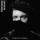 My My My! (Throttle Remix)/Troye Sivan