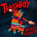 Trash Boy (feat. SANTO)/Stress