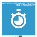 Time Is Running Out (feat. Mariana BO, Cadence)/Alex Midi