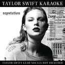 Taylor Swift Karaoke: reputation/Taylor Swift