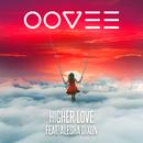 Higher Love (feat. Alesha Dixon)/OOVEE