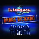 Andas Diciendo/La Arrolladora Banda El Limón De René Camacho