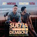 Suena El Dembow (Remix) (feat. Alexis Y Fido)/Joey Montana, Sebastián Yatra