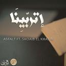 Etrabina (feat. Shoaib El Khatib)/Asfalt
