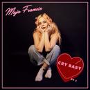 Cry Baby (Pt. 1)/Maja Francis