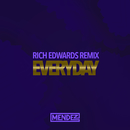 Everyday (Rich Edwards Remix)/Mendez