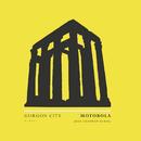Motorola (Max Chapman Remix)/Gorgon City