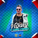 O Coro Comeu/MC Vigary
