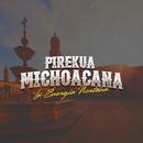Pirekua Michoacana/La Energia Norteña