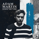 Down The Line/Adam Martin