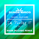I'm Feeling It (In The Air) (Sunset Bros X Mark McCabe / Mark McCabe Remix)/Sunset Bros, Mark McCabe