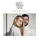 Schatten & Licht/Glasperlenspiel