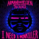 I Need A Painkiller (Armand Van Helden Vs. Butter Rush / MK Remix)/Armand Van Helden, Butter Rush