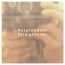 Resplendent/STRAIGHTENER