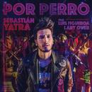 Por Perro (feat. Luis Figueroa, Lary Over)/Sebastián Yatra