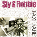 Taxi Fare/Sly & Robbie