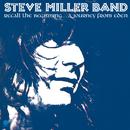 Recall The Beginning…A Journey From Eden/Steve Miller Band