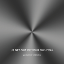 Get Out Of Your Own Way (Acoustic Version)/U2
