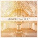 Pray It Up/Joel Vaughn
