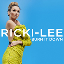 Burn It Down/Ricki-Lee