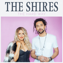 The Hard Way/The Shires