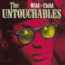 Wild Child/The Untouchables