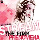 The Funk Phenomena (Extended)/Stream